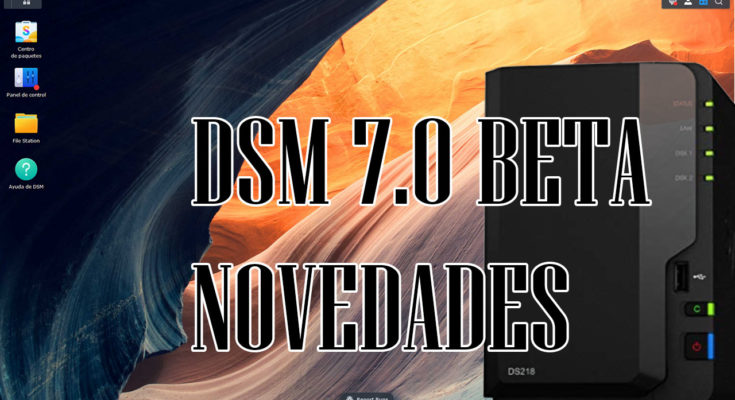 DSM 7.0 beta, novedades